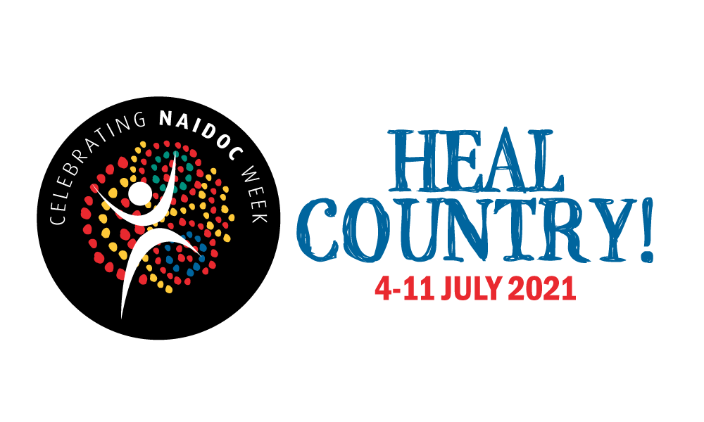 NAIDOC Week – Heal Country, heal our nation.